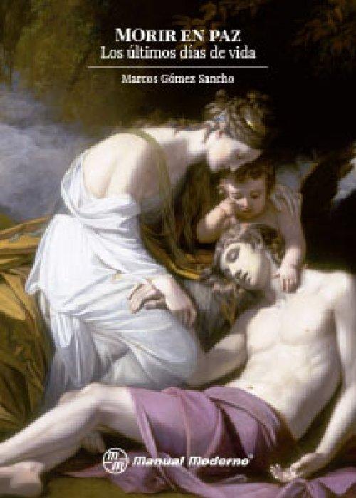 Resultado de imagen para Libro Morir en Paz por Dr.Marcos Gomez Sancho