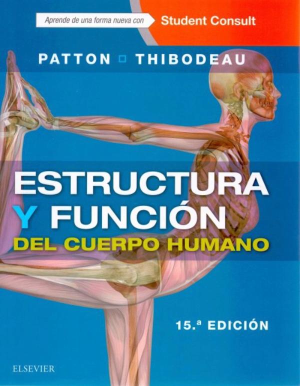 Patton/Thibodeau. Estructura y funcion del cuerpo humano