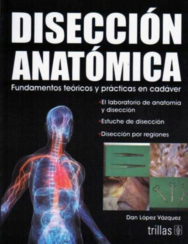 Lopez. Diseccion anatomica fundamentos teoricos y practicas en cadaver