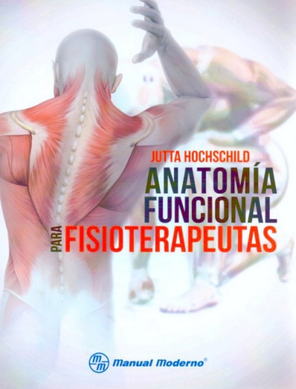 Hochschild. Anatomia funcional para fisioterapeutas