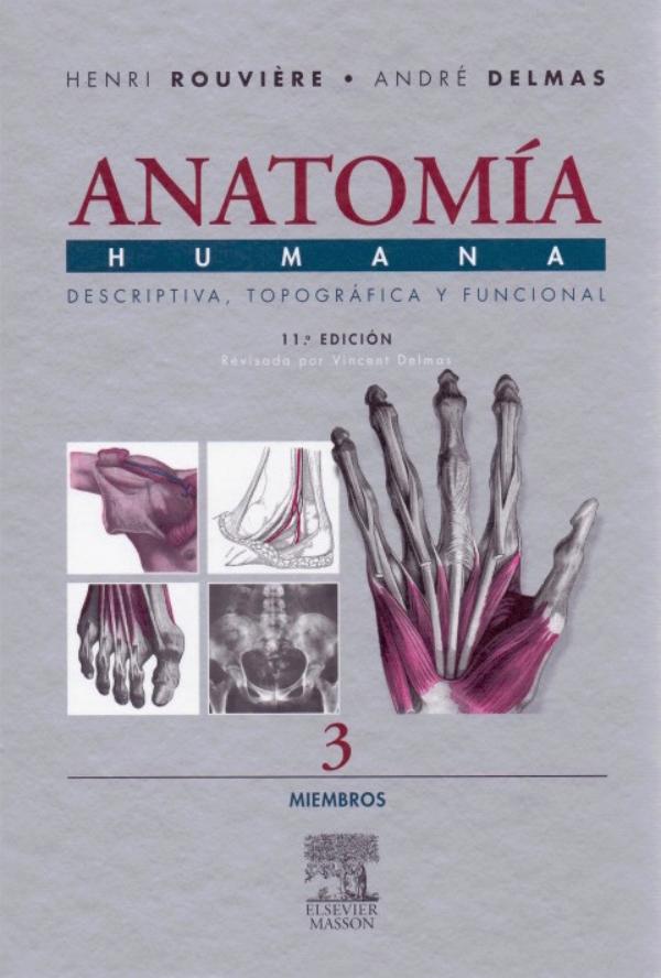 Anatomía Humana. Descriptiva, Topográfica y Funcional: Miembros Tomo 3