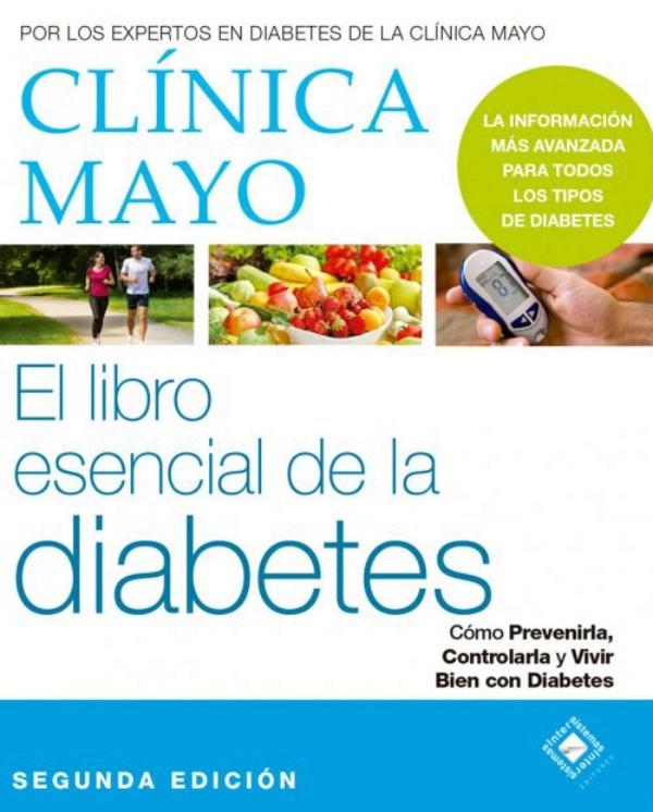 Clínica Mayo. El libro esencial de la Diabetes