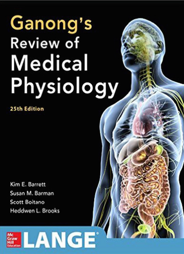 Ganong. Review of Medical Physiology