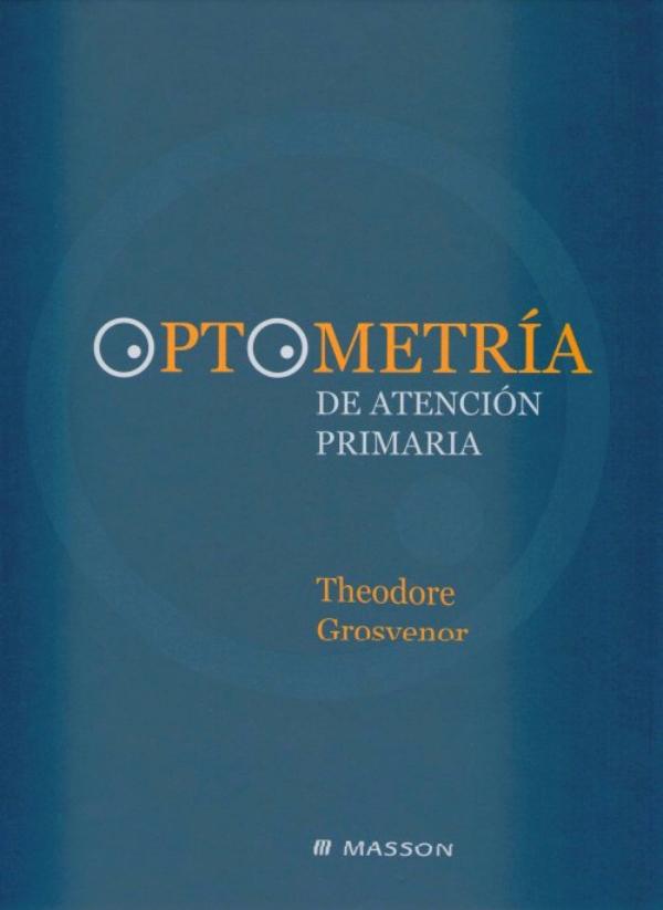 Grosvenor. Optometria de atencion primaria