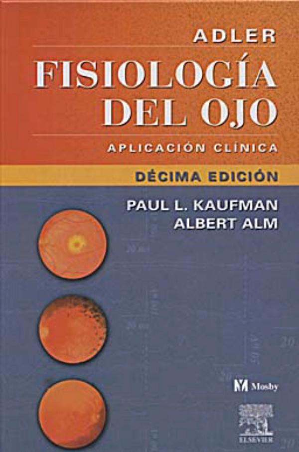 Adler. Fisiologia del Ojo: Aplicacion Clinica